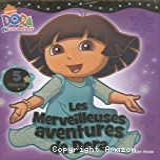 merveilleuses aventures de Dora Les