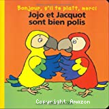Jojo et Jacquot sont bien polis
