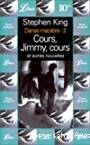 Cours, Jimmy, cours