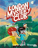 London mystery club / Le loup-garou de Hyde Park