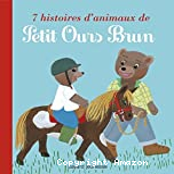 7 histoires d'animaux de Petit Ours Brun